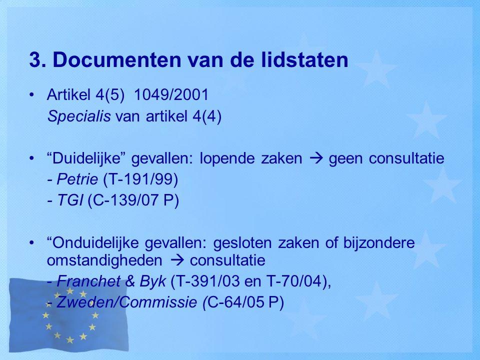 """3. Documenten van de lidstaten Artikel 4(5) 1049/2001 Specialis van artikel 4(4) """"Duidelijke"""" gevallen: lopende zaken  geen consultatie - Petrie (T-1"""
