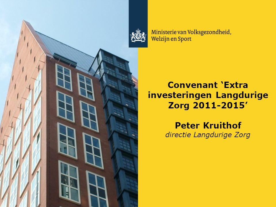 Convenant 'Extra investeringen Langdurige Zorg 2011-2015' Peter Kruithof directie Langdurige Zorg