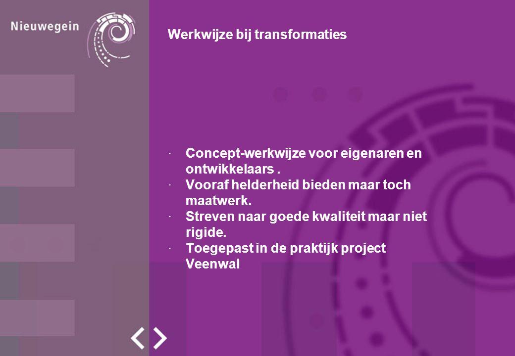 Werkwijze bij transformaties ·Concept-werkwijze voor eigenaren en ontwikkelaars.