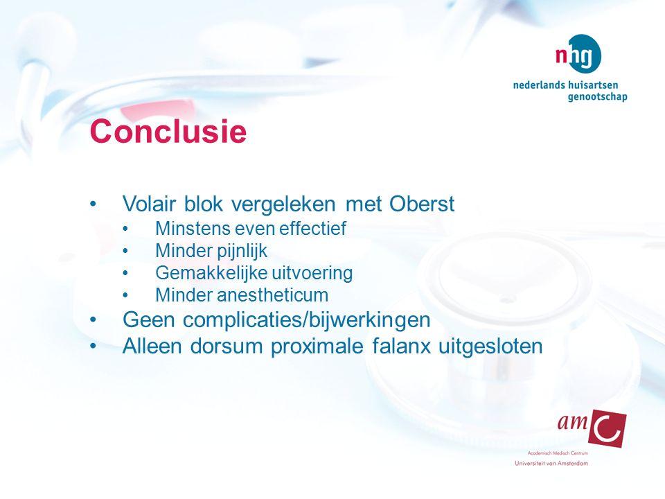 Conclusie Volair blok vergeleken met Oberst Minstens even effectief Minder pijnlijk Gemakkelijke uitvoering Minder anestheticum Geen complicaties/bijw