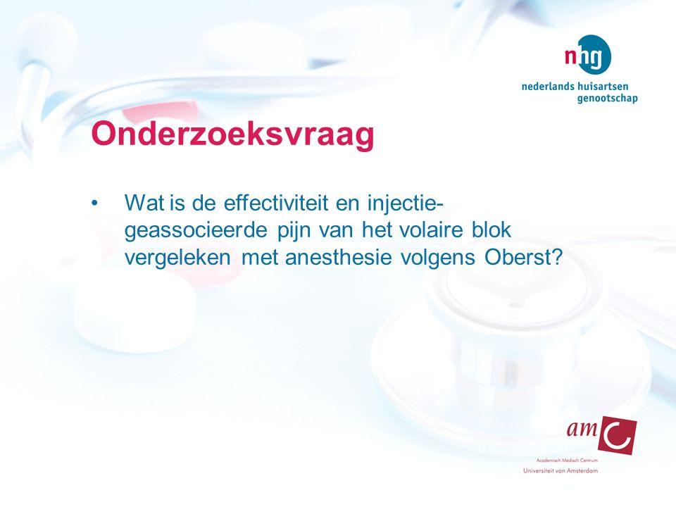 Onderzoeksvraag Wat is de effectiviteit en injectie- geassocieerde pijn van het volaire blok vergeleken met anesthesie volgens Oberst?