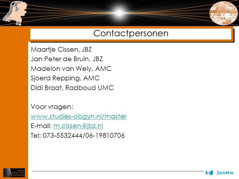 Maartje Cissen, JBZ Jan Peter de Bruin, JBZ Madelon van Wely, AMC Sjoerd Repping, AMC Didi Braat, Radboud UMC Voor vragen: www.studies-obgyn.nl/master E-mail: m.cissen@jbz.nlm.cissen@jbz.nl Tel: 073-5532444/06-19810706 Contactpersonen