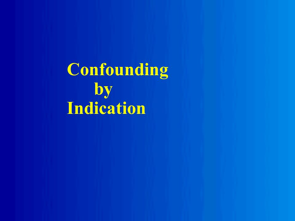 Confounding by Indication