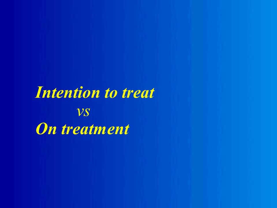 Intention to treat vs On treatment
