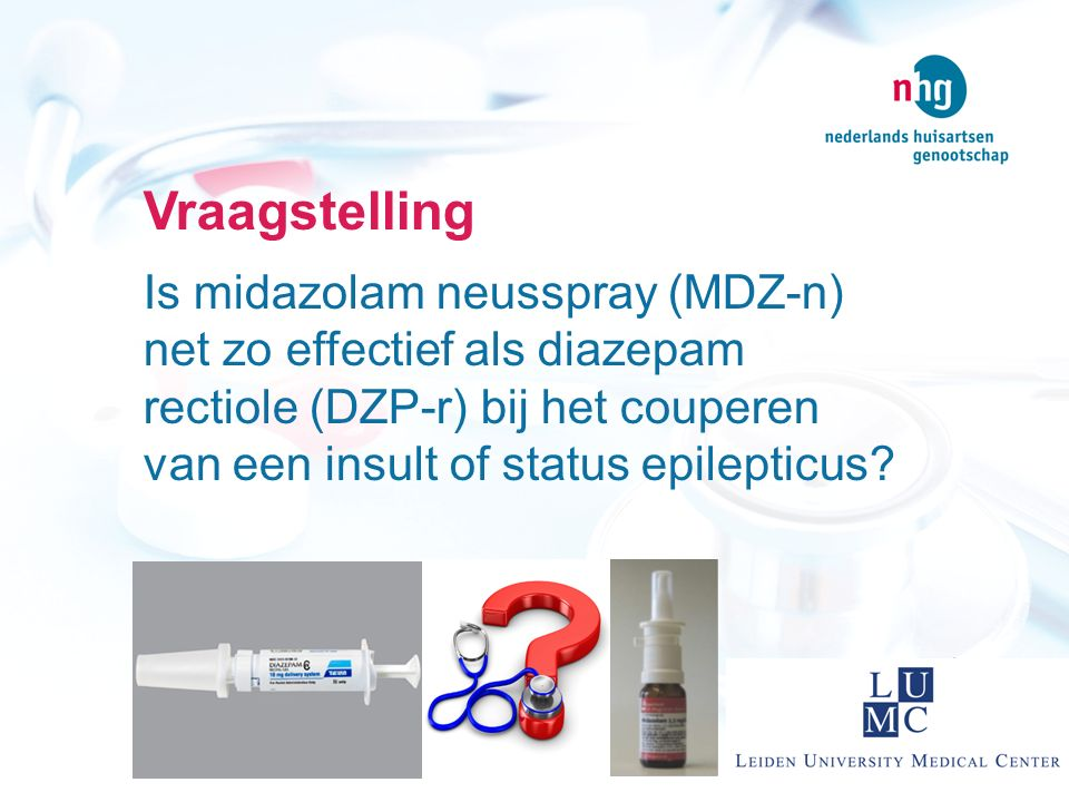 Zoekstrategie Pubmed, Cochrane Library & Embase ( Seizures [MeSH] OR seizure*[tw] OR convulsion*[tw] OR Epilepsy [MeSH] OR Epilep*[tw]) AND ( midazolam [mesh] OR midazolam[tw] OR dormicum[tw]) AND ( diazepam [MeSH] OR diazepam[tw] OR stesolid[tw]) Publicatiedatum (<10jr) en type onderzoek (systematic review, randomized control trial)