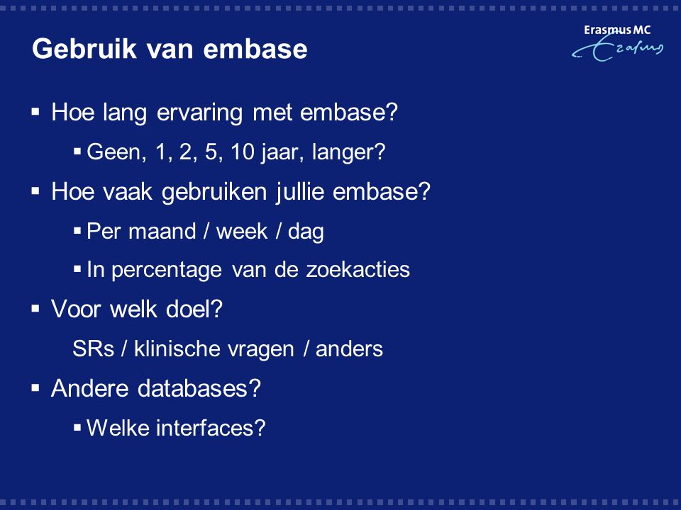Nadelen en valkuilen embase Emtree Thesaurus Veel narrower terms ontbreken decision making squamous cell carcinoma leg exercise Te brede terms als alternatief triage causality Teveel combinatie termen peritoneal dialysis catheter cancer mortality (combinaties mesh / subheading  een emtree term)