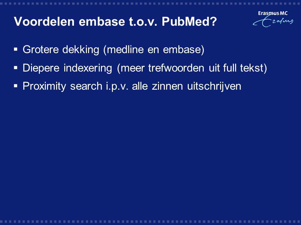 Voordelen embase t.o.v. PubMed.