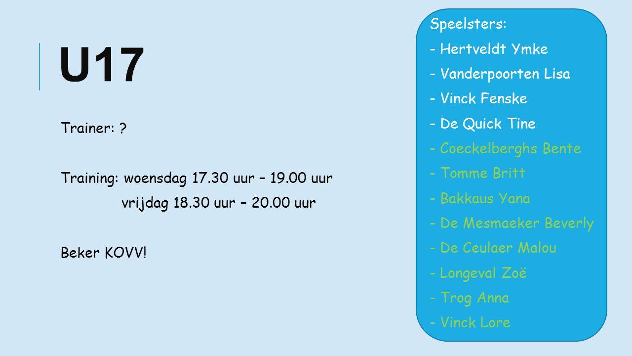 U17 Trainer: . Training: woensdag 17.30 uur – 19.00 uur vrijdag 18.30 uur – 20.00 uur Beker KOVV.