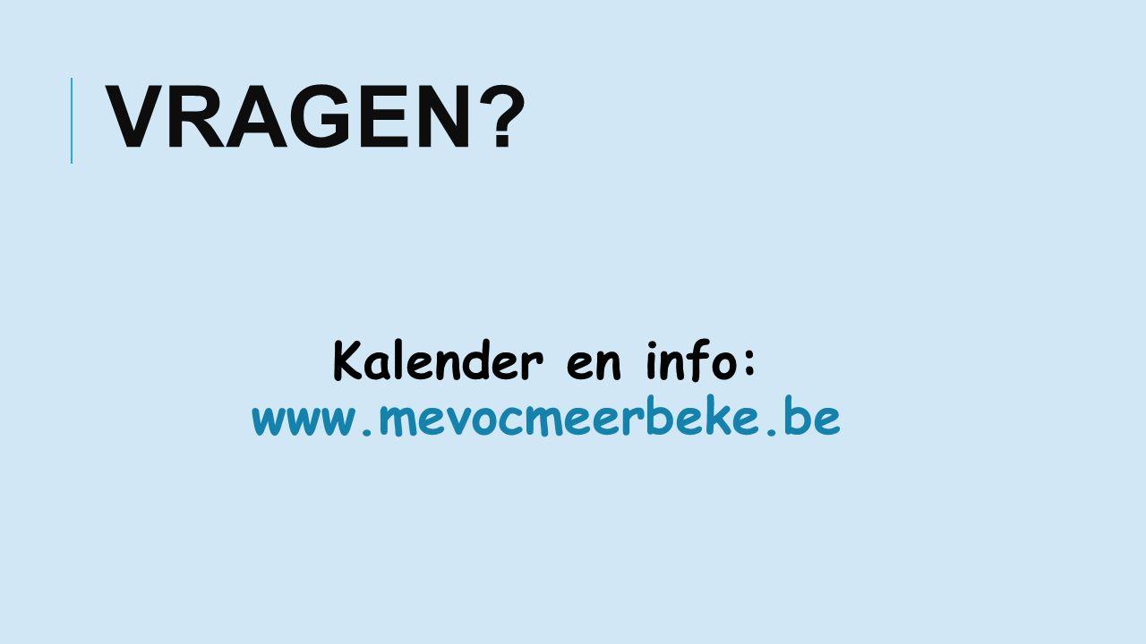 VRAGEN Kalender en info: www.mevocmeerbeke.be