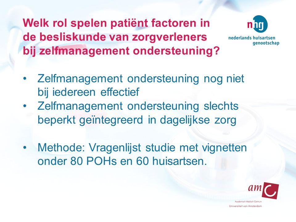 Welk rol spelen patiënt factoren in de besliskunde van zorgverleners bij zelfmanagement ondersteuning? Zelfmanagement ondersteuning nog niet bij ieder