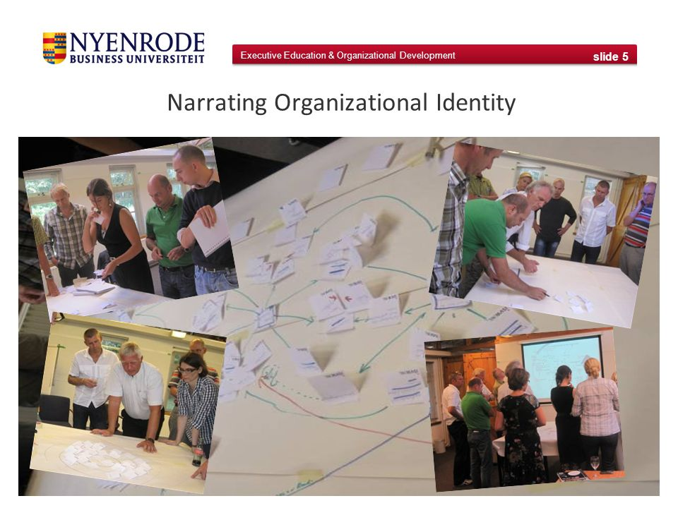 Executive Education & Organizational Development slide 5 Narrating Organizational Identity
