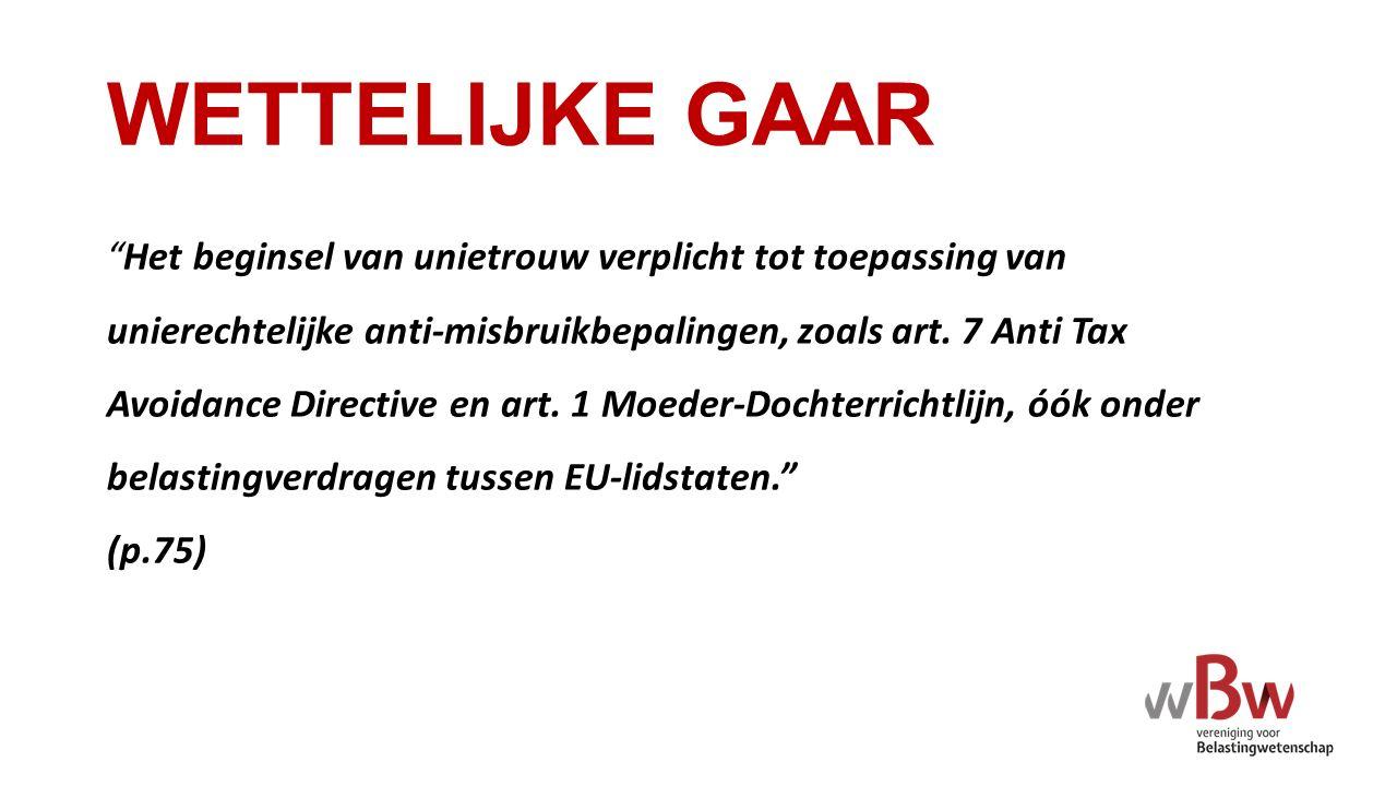 WETTELIJKE GAAR Het beginsel van unietrouw verplicht tot toepassing van unierechtelijke anti-misbruikbepalingen, zoals art.