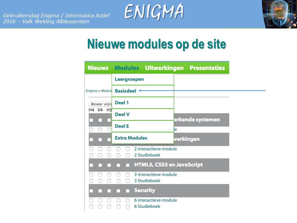 7 Databases Gebruikersdag Enigma / Informatica Actief 2016 – Valk Welding Alblasserdam Nieuwe modules op de site