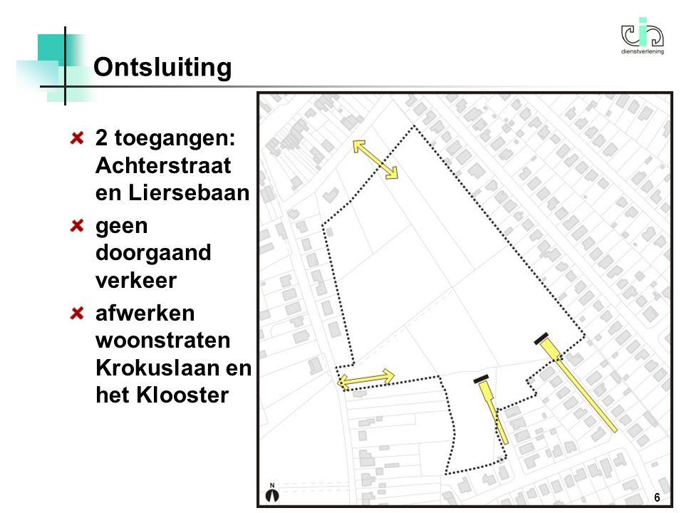 Ontsluiting 6 2 toegangen: Achterstraat en Liersebaan geen doorgaand verkeer afwerken woonstraten Krokuslaan en het Klooster