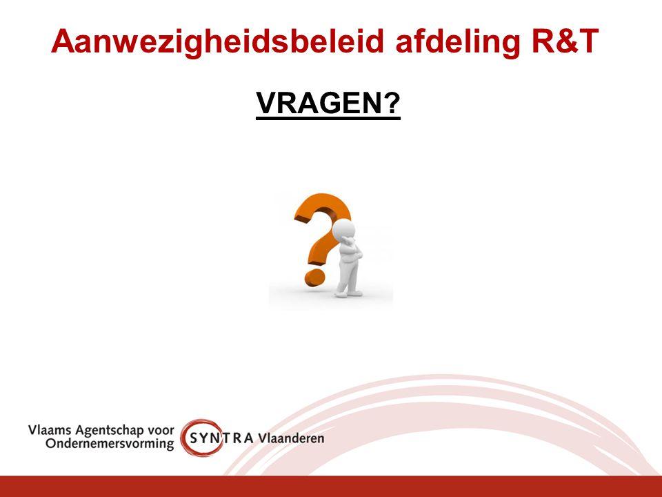 Aanwezigheidsbeleid afdeling R&T VRAGEN