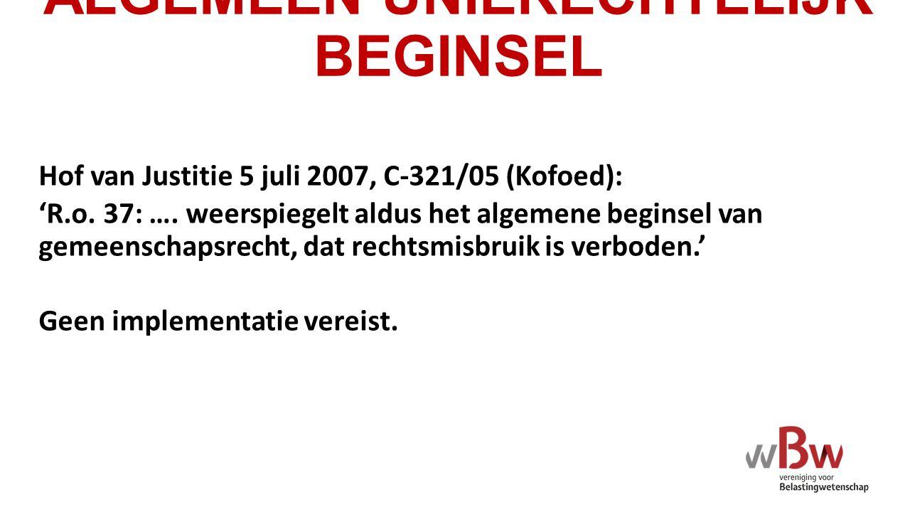 ALGEMEEN UNIERECHTELIJK BEGINSEL Hof van Justitie 5 juli 2007, C-321/05 (Kofoed): 'R.o.