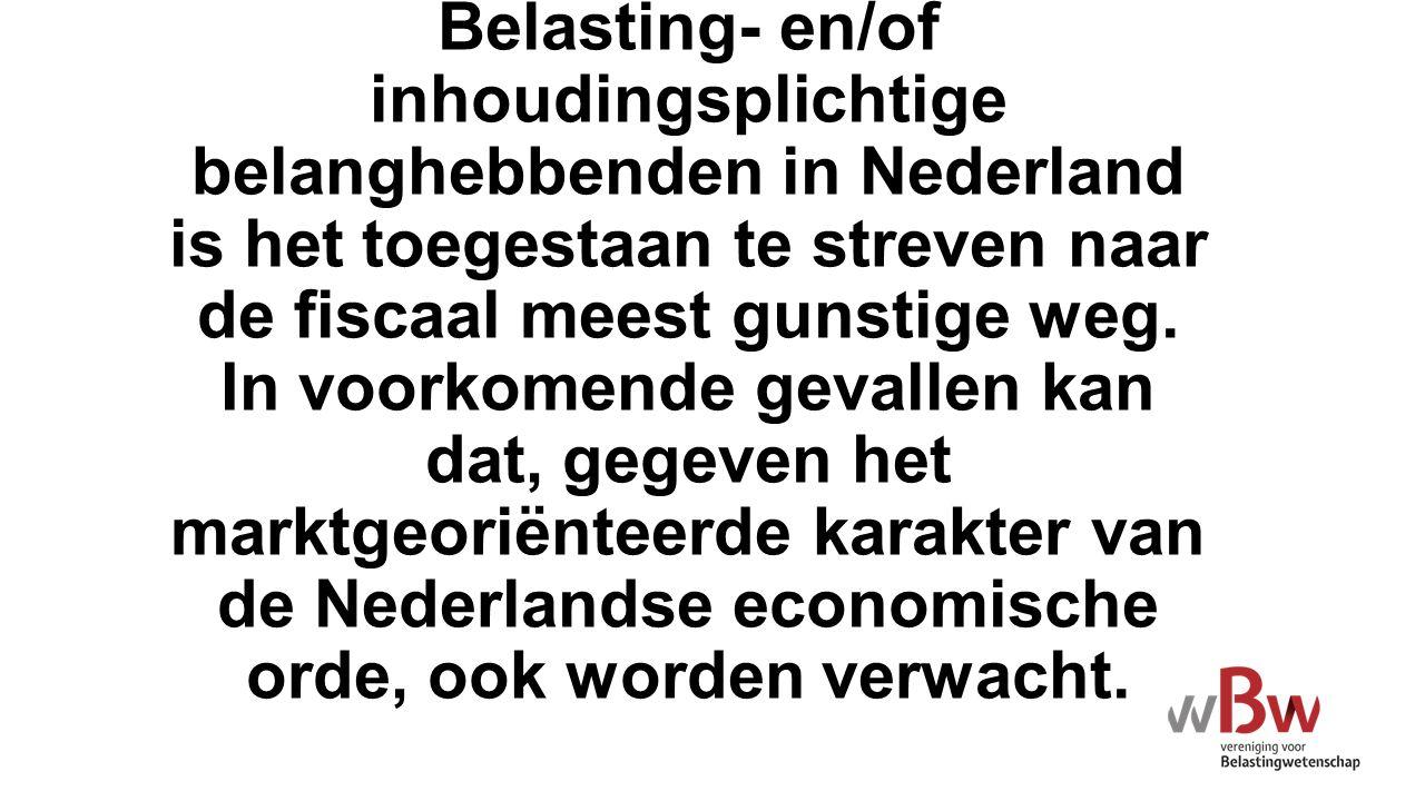 STELLING: Belasting- en/of inhoudingsplichtige belanghebbenden in Nederland is het toegestaan te streven naar de fiscaal meest gunstige weg.