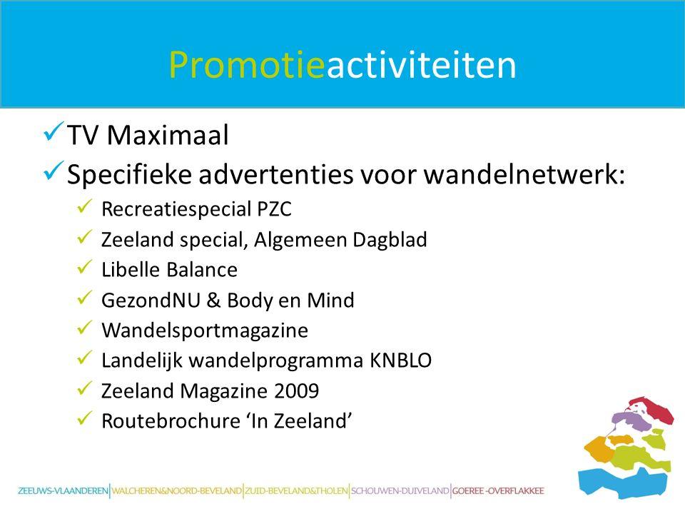Promotieactiviteiten TV Maximaal Specifieke advertenties voor wandelnetwerk: Recreatiespecial PZC Zeeland special, Algemeen Dagblad Libelle Balance Ge