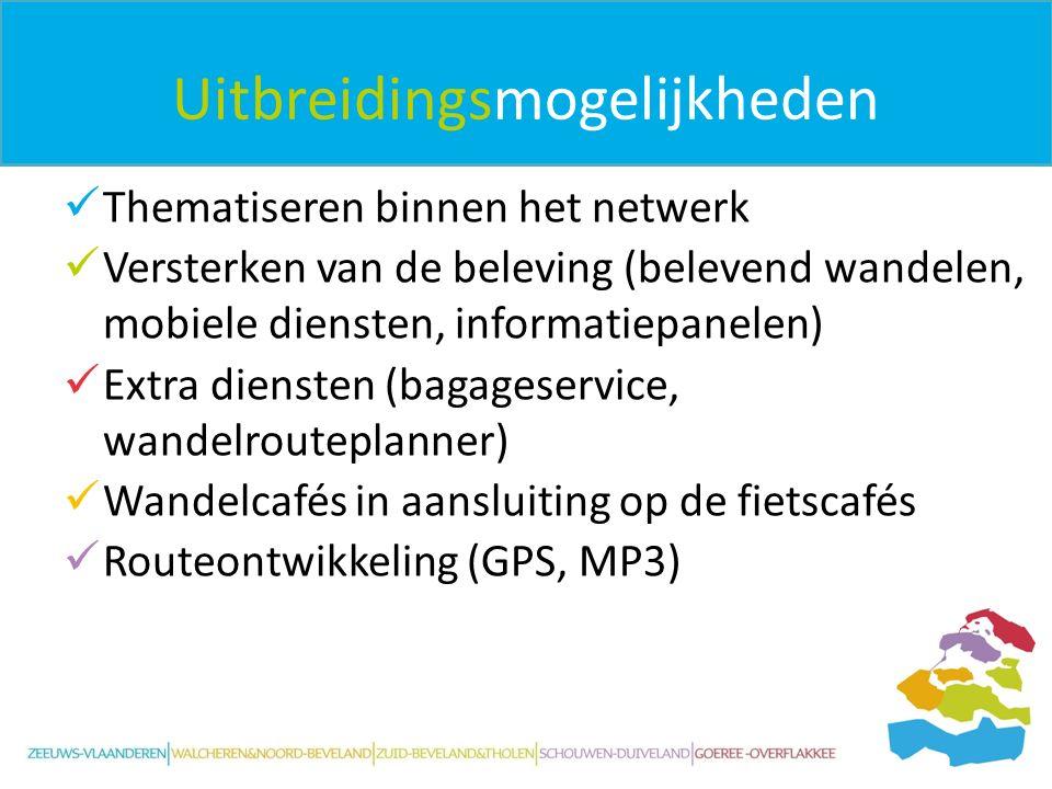 Uitbreidingsmogelijkheden Thematiseren binnen het netwerk Versterken van de beleving (belevend wandelen, mobiele diensten, informatiepanelen) Extra di