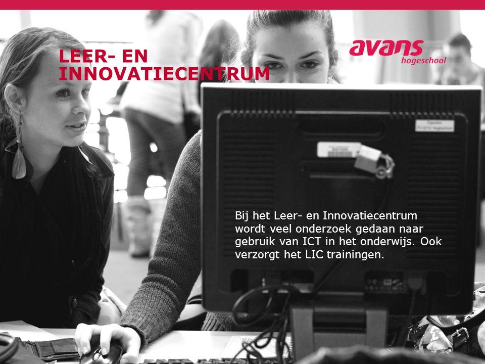LEER- EN INNOVATIECENTRUM Bij het Leer- en Innovatiecentrum wordt veel onderzoek gedaan naar gebruik van ICT in het onderwijs. Ook verzorgt het LIC tr