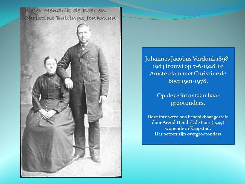 Johannes Jacobus Verdonk 1898- 1983 trouwt op 7-6-1928 te Amsterdam met Christine de Boer 1901-1978.