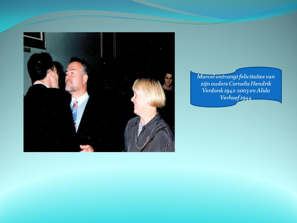 Marcel ontvangt felicitaties van zijn ouders Cornelis Hendrik Verdonk 1942-2003 en Alida Verhoef 1944