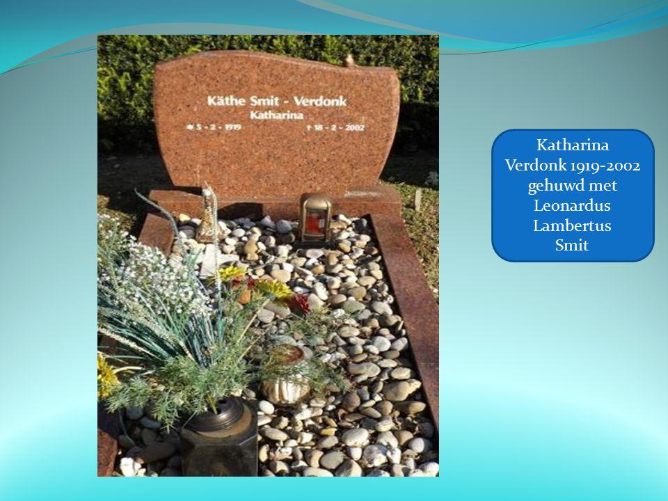 Katharina Verdonk 1919-2002 gehuwd met Leonardus Lambertus Smit