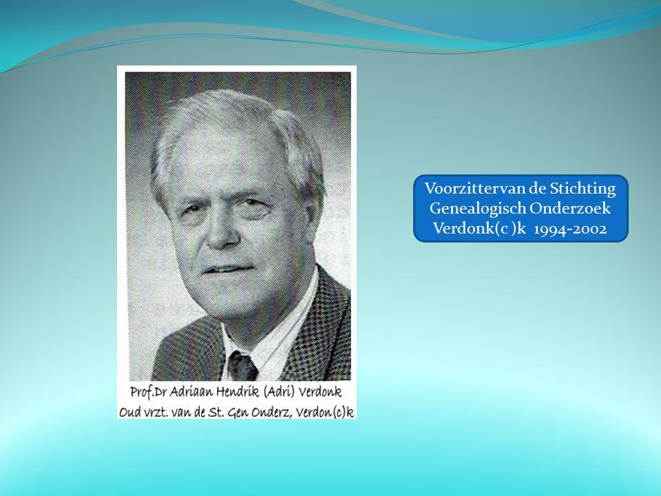 Voorzitter van de Stichting Genealogisch Onderzoek Verdonk(c )k 1994-2002