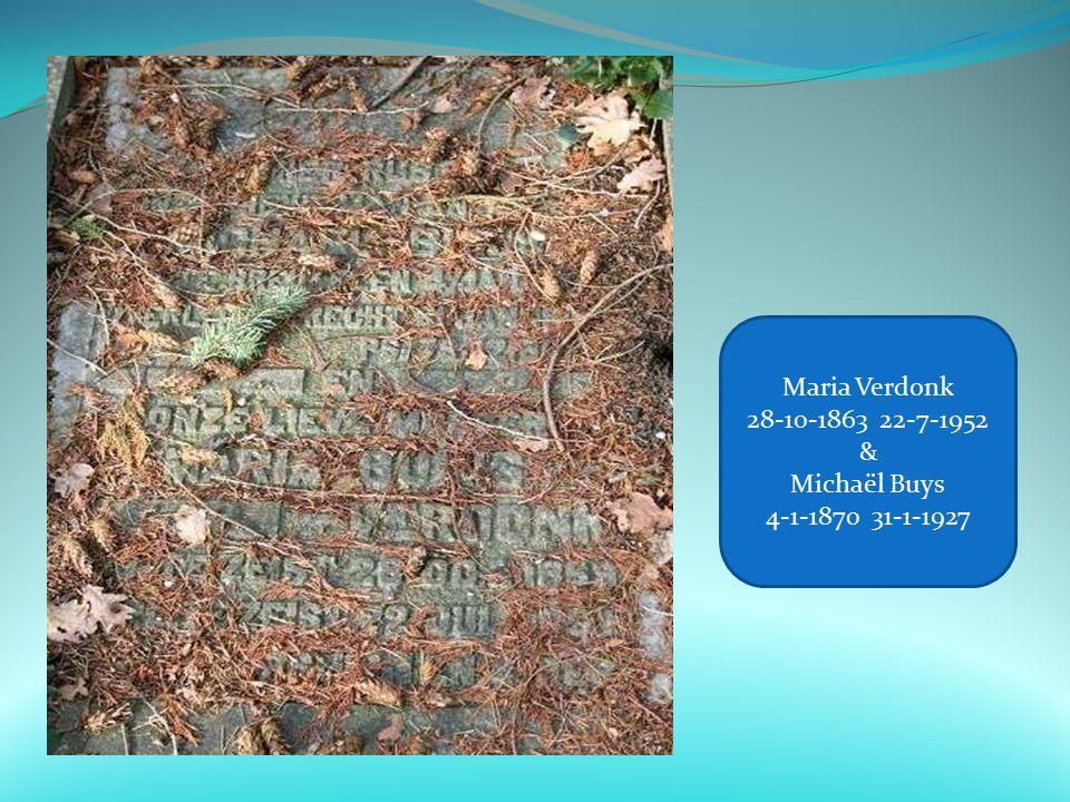 Maria Verdonk 28-10-1863 22-7-1952 & Michaël Buys 4-1-1870 31-1-1927