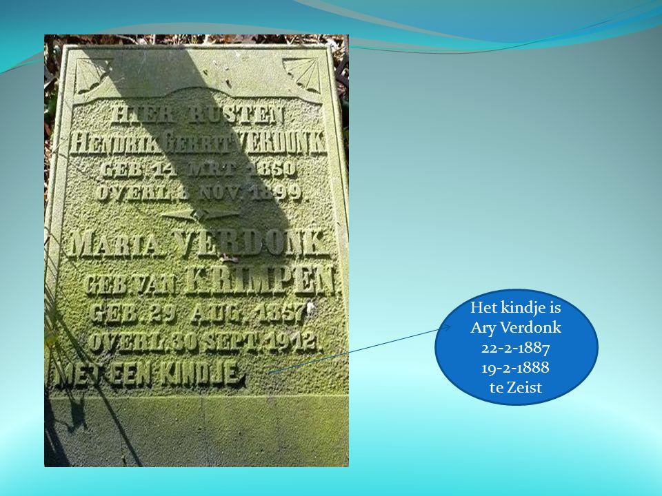 Het kindje is Ary Verdonk 22-2-1887 19-2-1888 te Zeist