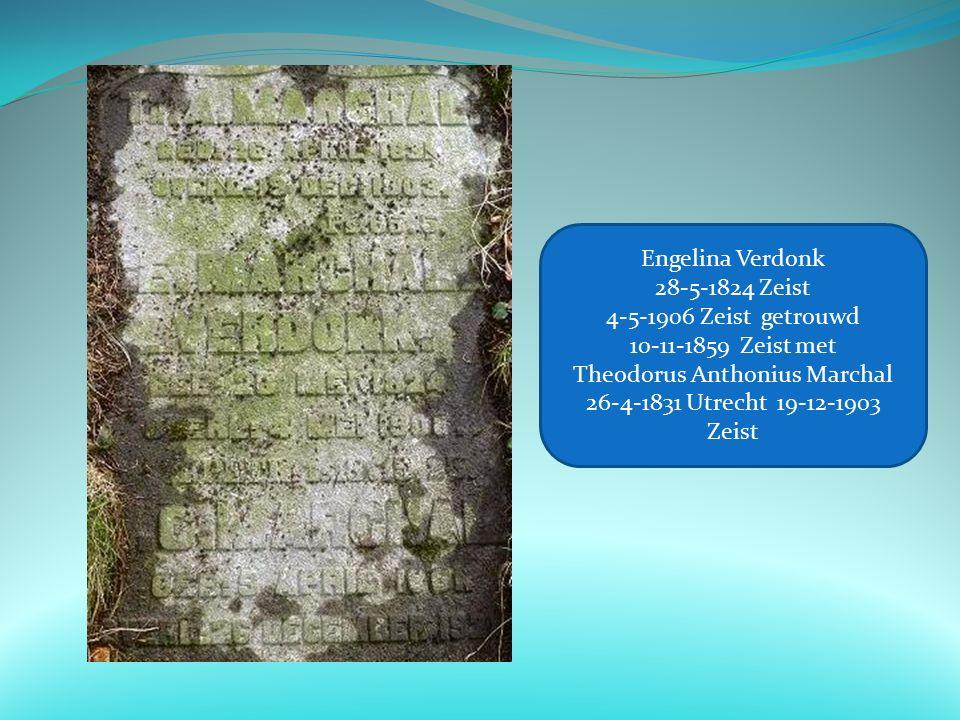 Engelina Verdonk 28-5-1824 Zeist 4-5-1906 Zeist getrouwd 10-11-1859 Zeist met Theodorus Anthonius Marchal 26-4-1831 Utrecht 19-12-1903 Zeist