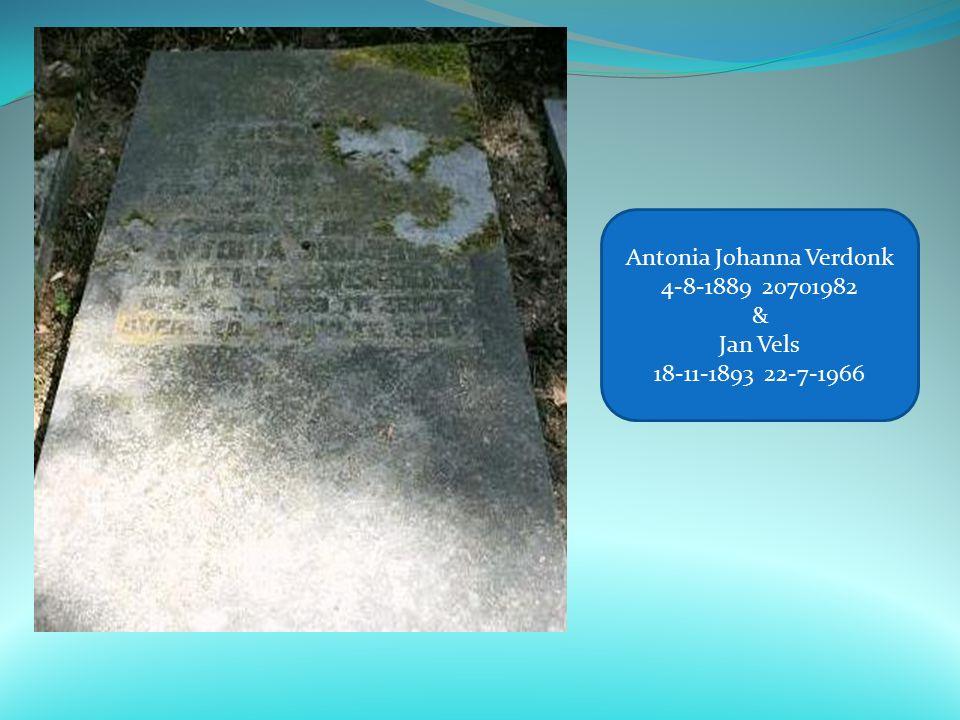 Antonia Johanna Verdonk 4-8-1889 20701982 & Jan Vels 18-11-1893 22-7-1966