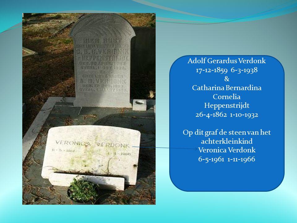 Adolf Gerardus Verdonk 17-12-1859 6-3-1938 & Catharina Bernardina Cornelia Heppenstrijdt 26-4-1862 1-10-1932 Op dit graf de steen van het achterkleinkind Veronica Verdonk 6-5-1961 1-11-1966