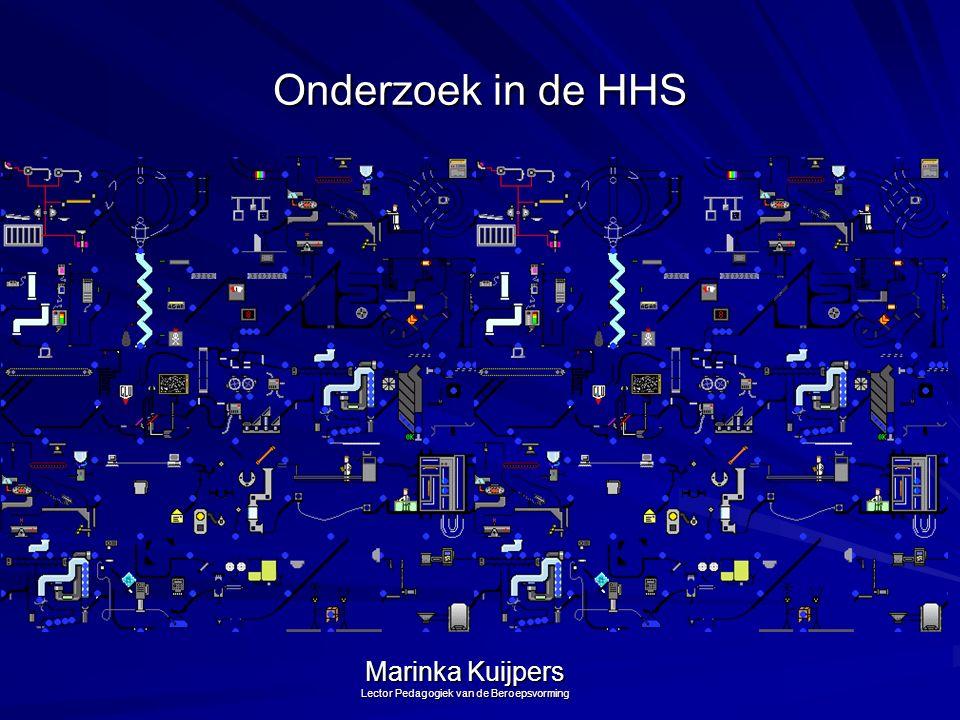 Onderzoek in de HHS Marinka Kuijpers Lector Pedagogiek van de Beroepsvorming
