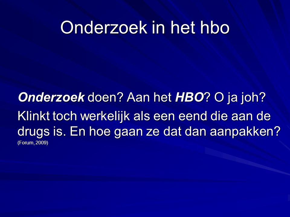 Onderzoek in het hbo Onderzoek doen. Aan het HBO.