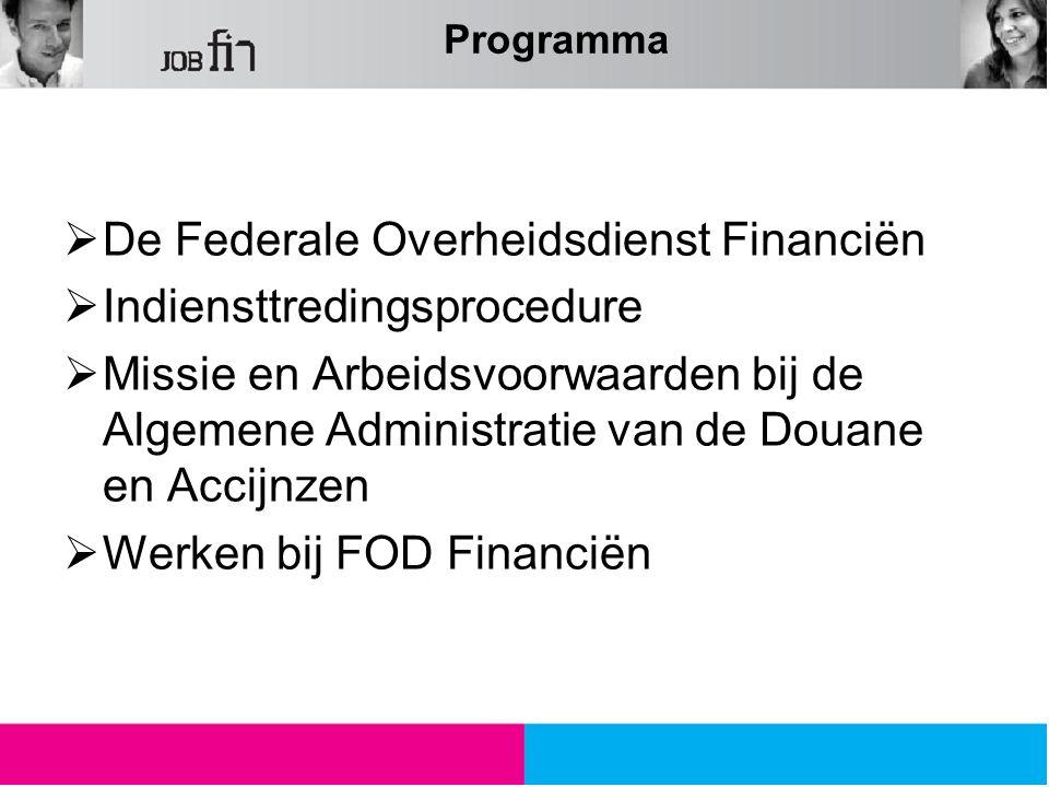 Programma  De Federale Overheidsdienst Financiën  Indiensttredingsprocedure  Missie en Arbeidsvoorwaarden bij de Algemene Administratie van de Doua