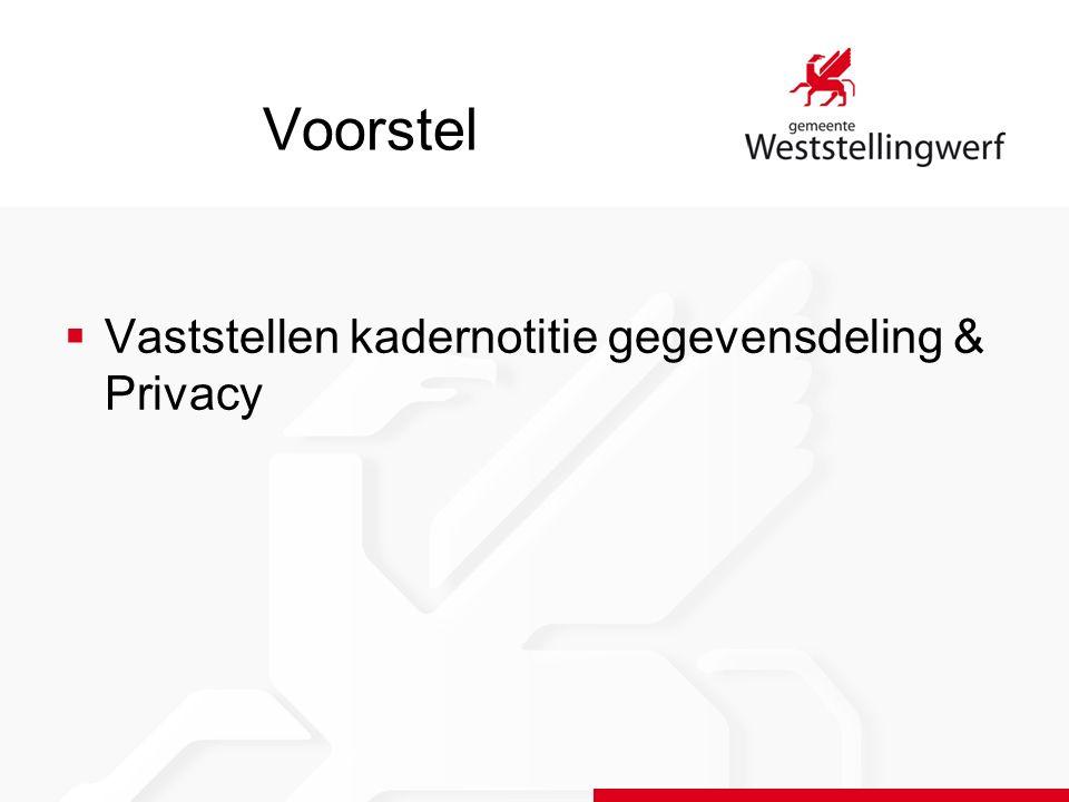 Voorstel  Vaststellen kadernotitie gegevensdeling & Privacy