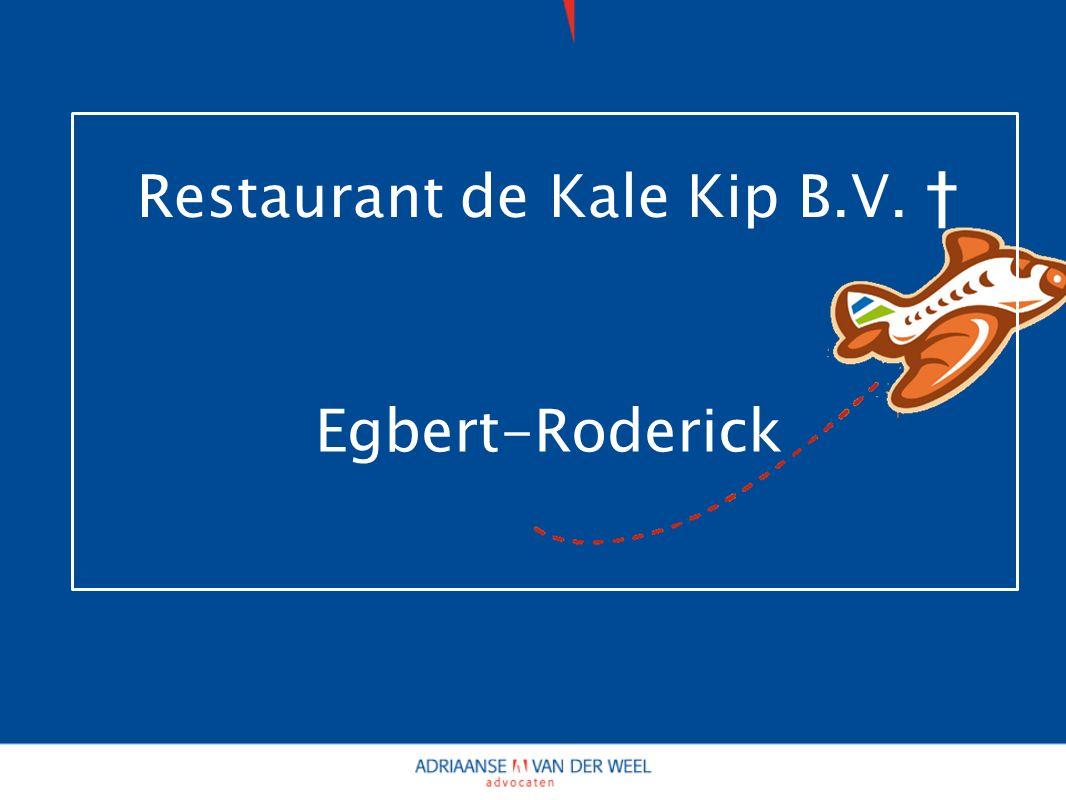 Restaurant de Kale Kip B.V. ϯ Egbert-Roderick