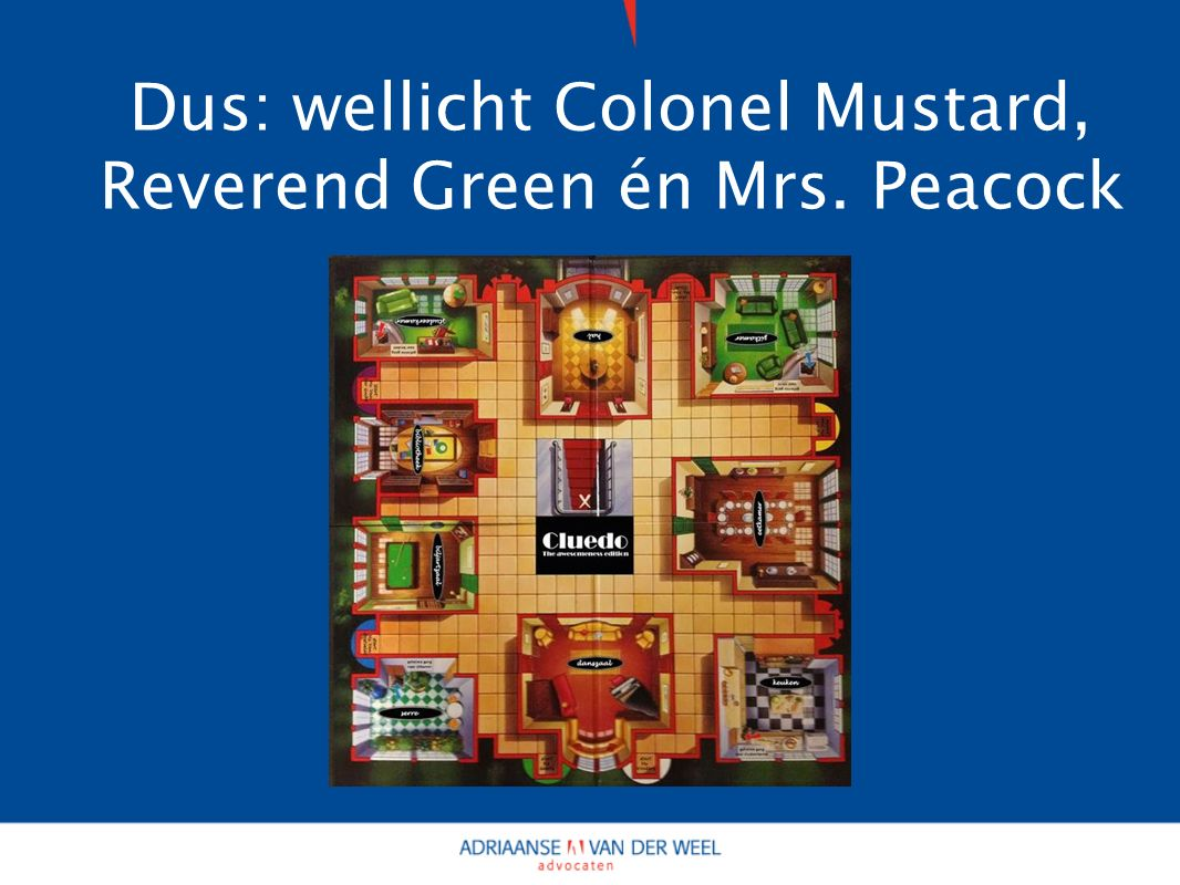 Dus: wellicht Colonel Mustard, Reverend Green én Mrs. Peacock