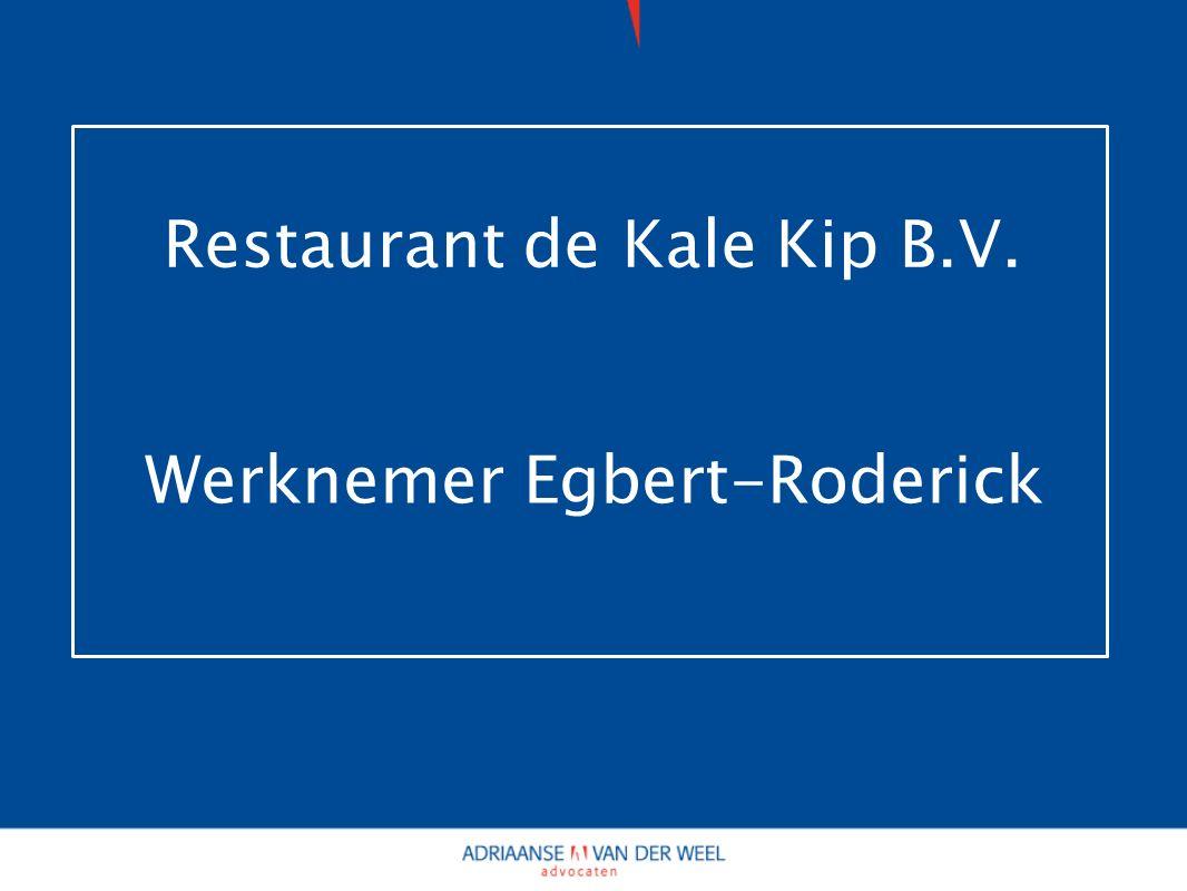 Restaurant de Kale Kip B.V. Werknemer Egbert-Roderick
