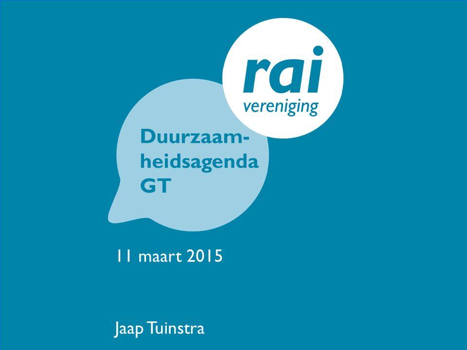 Duurzaam- heidsagenda GT 11 maart 2015 Jaap Tuinstra