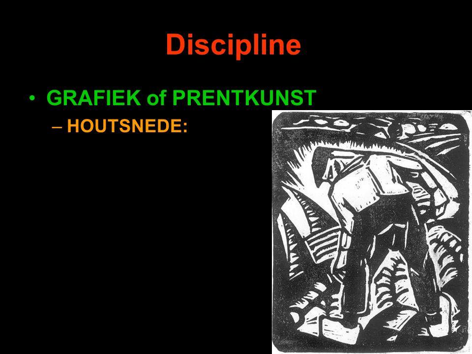 Discipline GRAFIEK of PRENTKUNST –HOUTSNEDE: