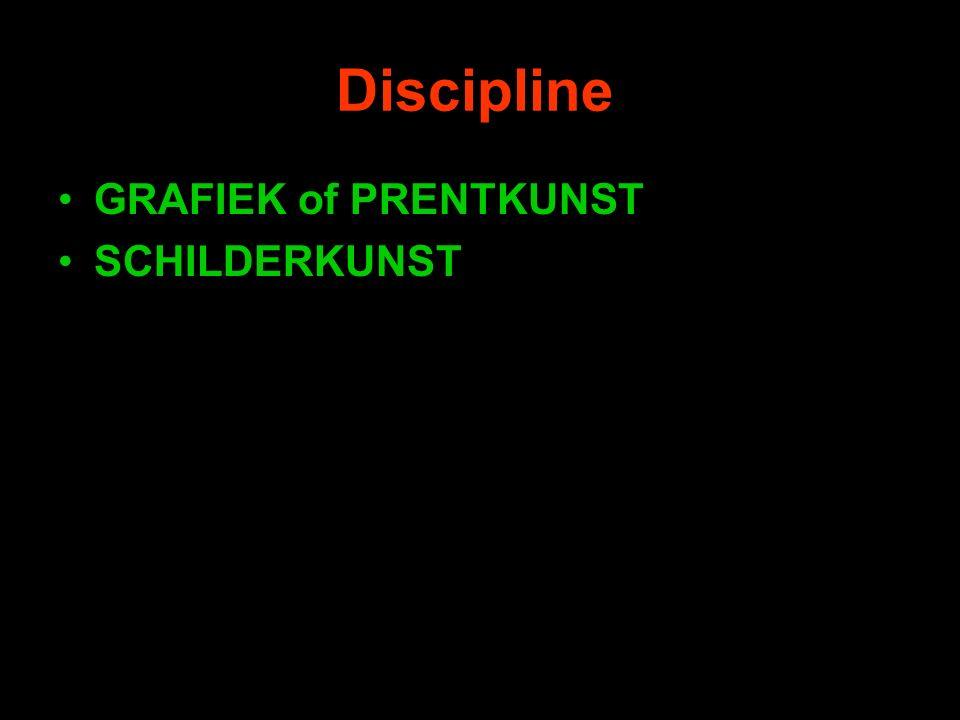 Discipline GRAFIEK of PRENTKUNST SCHILDERKUNST