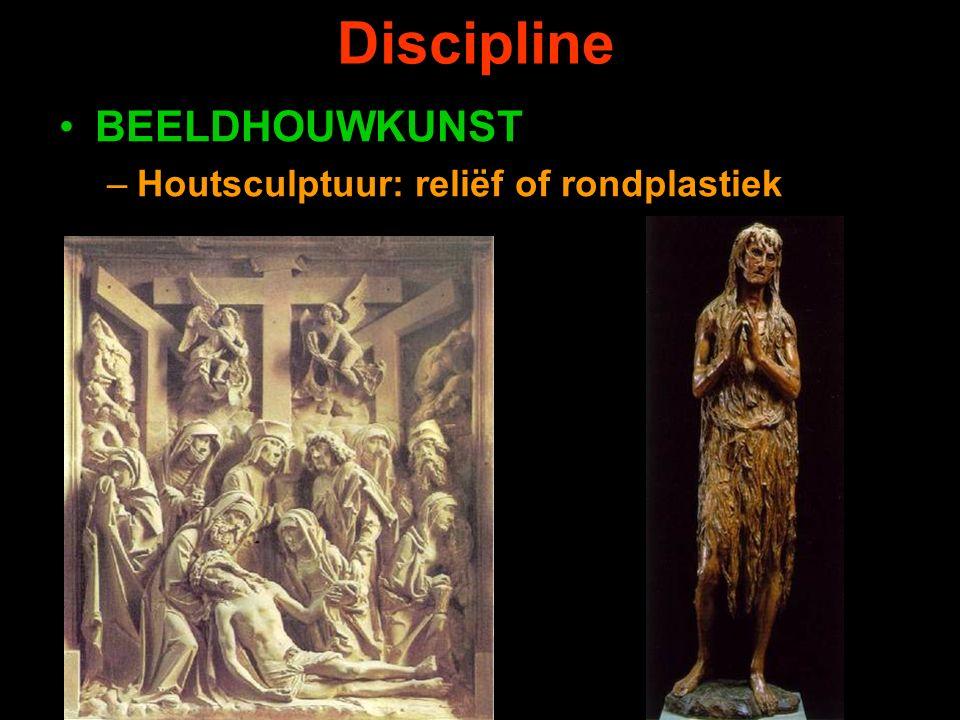 Discipline BEELDHOUWKUNST –Houtsculptuur: reliëf of rondplastiek