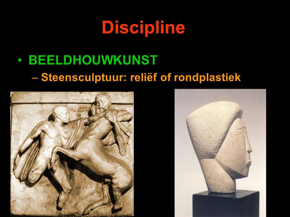 Discipline BEELDHOUWKUNST –Steensculptuur: reliëf of rondplastiek