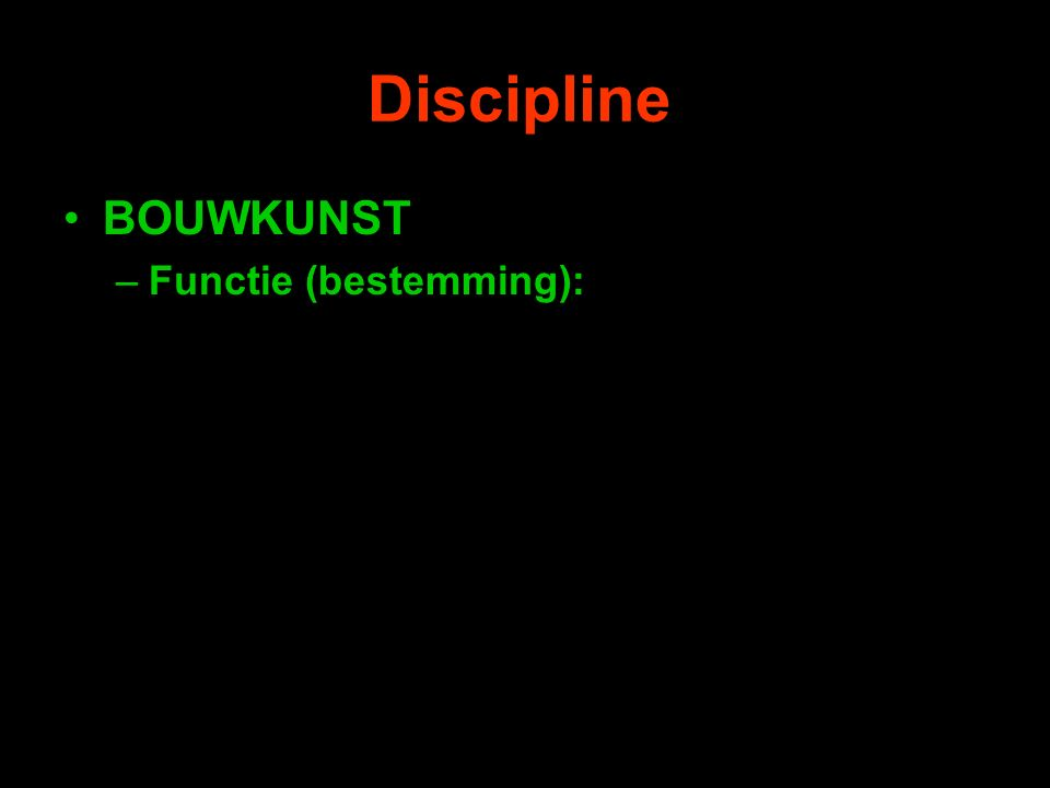 Discipline BOUWKUNST –Functie (bestemming):