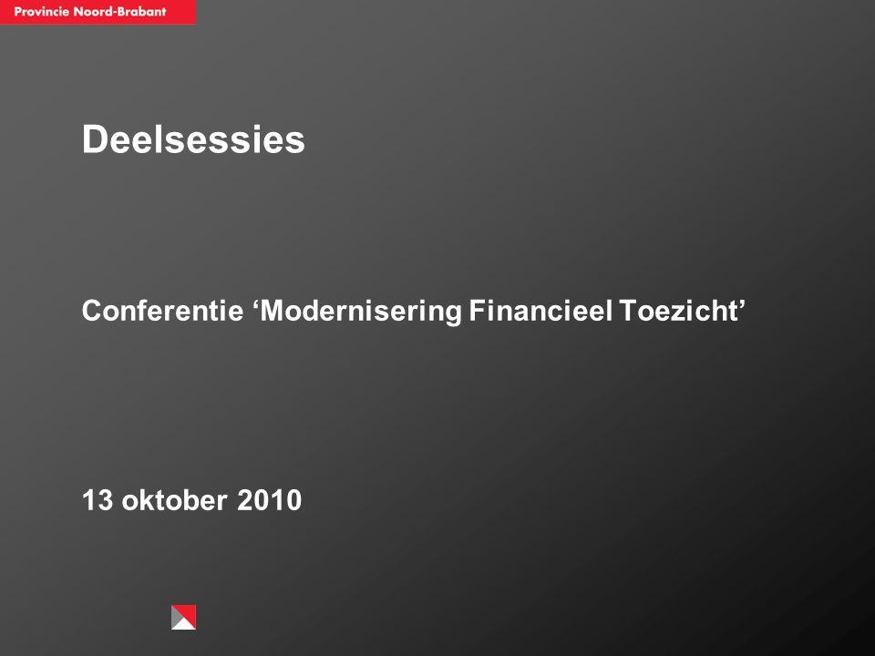 Deelsessies Conferentie 'Modernisering Financieel Toezicht' 13 oktober 2010