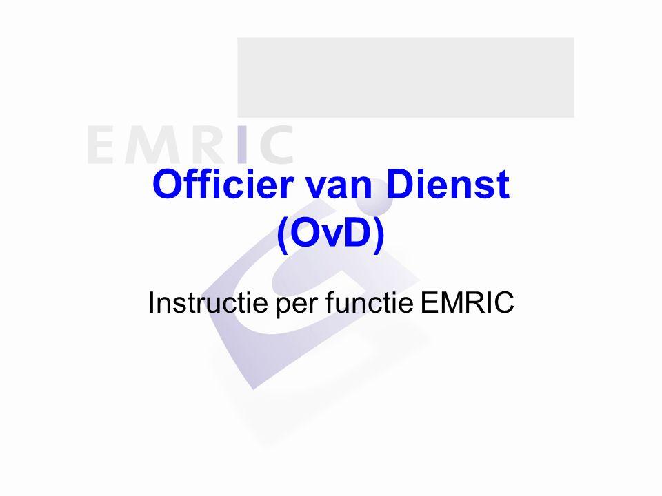 Officier van Dienst (OvD) Instructie per functie EMRIC