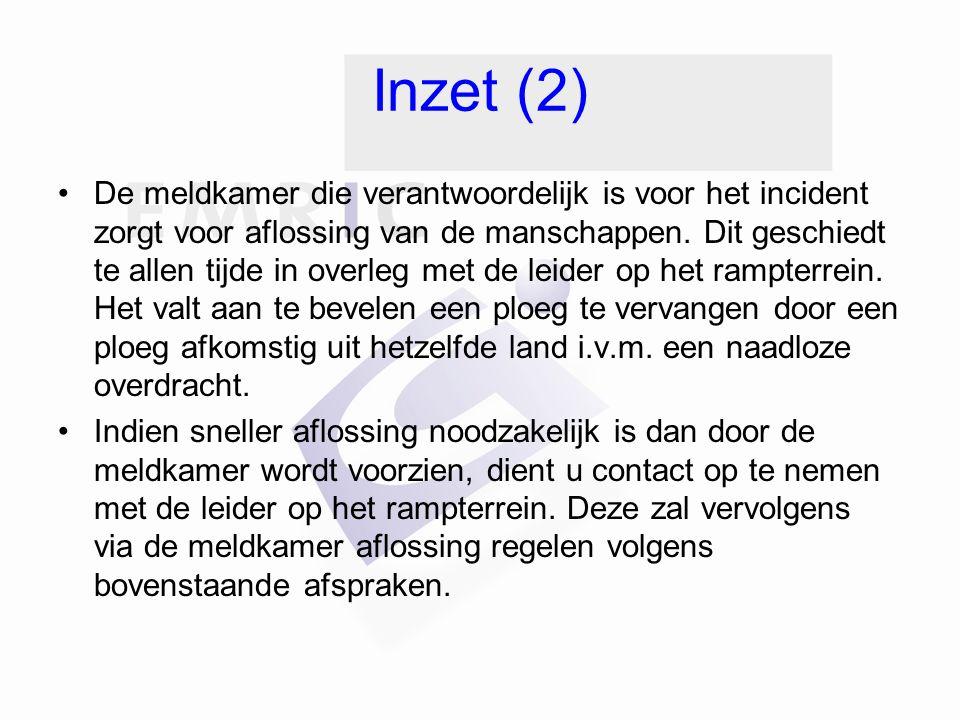 Inzet (2) De meldkamer die verantwoordelijk is voor het incident zorgt voor aflossing van de manschappen. Dit geschiedt te allen tijde in overleg met