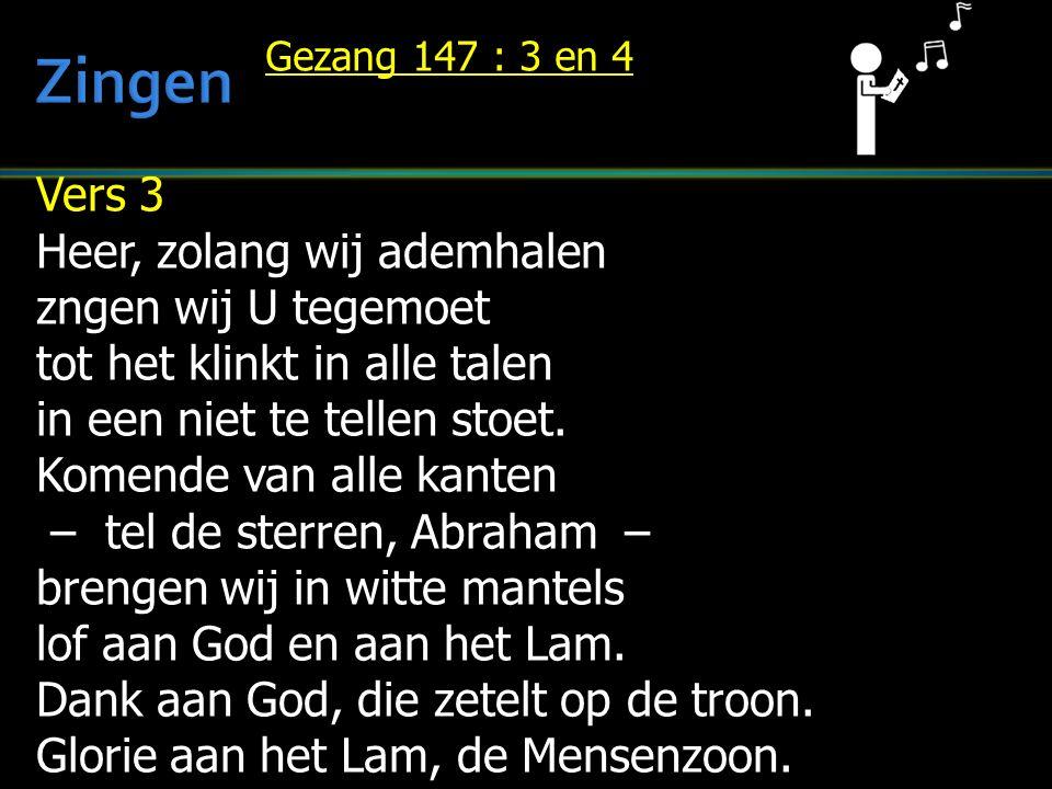 Vers 3 Heer, zolang wij ademhalen zngen wij U tegemoet tot het klinkt in alle talen in een niet te tellen stoet. Komende van alle kanten – tel de ster